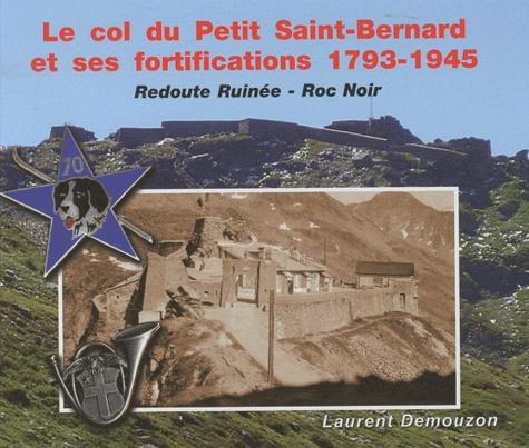 Le col du Petit Saint-Bernard et ses fortifications